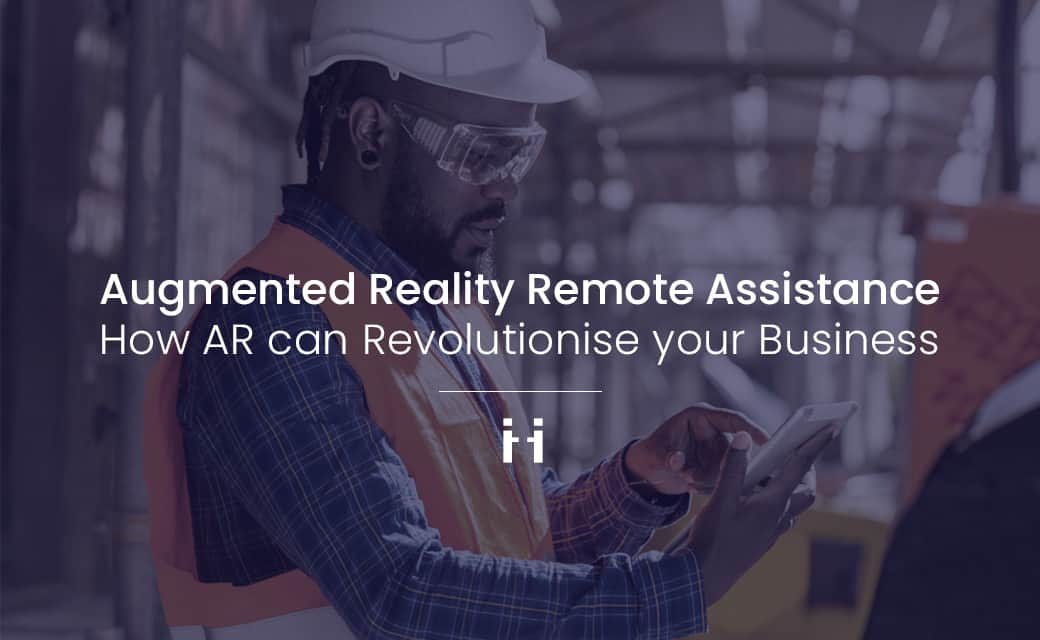 Augmented Reality Remote Assistance